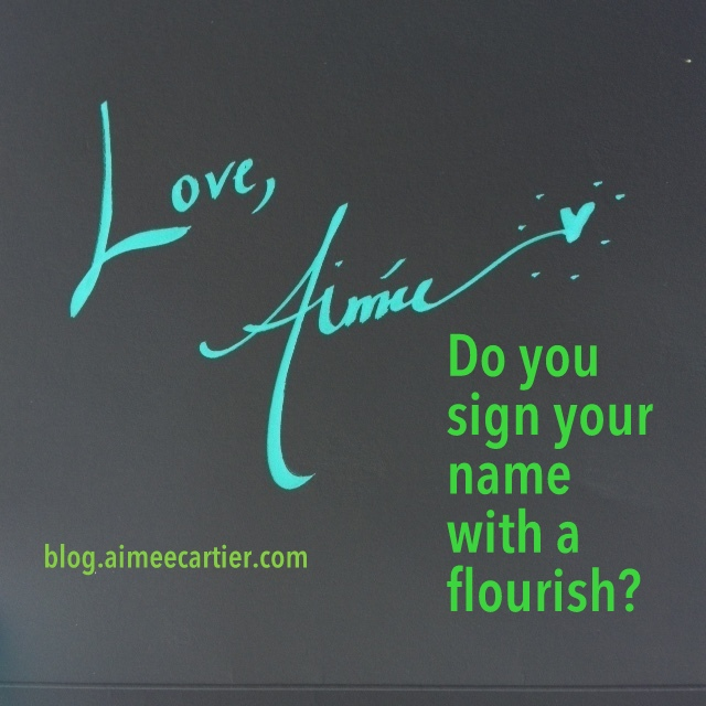 Sign ur name with a flourish Love Aimee Cartier-004