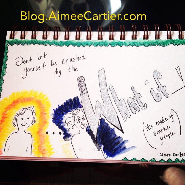 What you should know about the hope crushing WHAT IFs Aimee Cartier blog